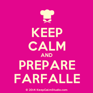KeepCalmStudio.com-[Chef-Hat]-Keep-Calm-And-Prepare-Farfalle